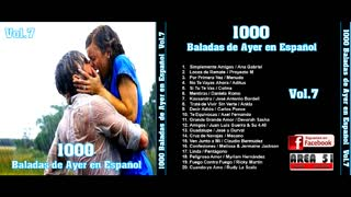 1000 BALADAS DE AYER EN ESPAÑOL VOL.7 (FULL ALBUM)