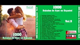 1000 BALADAS DE AYER EN ESPAÑOL VOL.5 (FULL ALBUM)