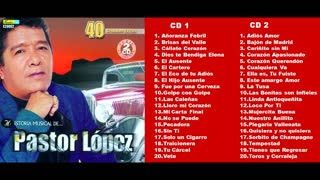 PASTOR LOPEZ - HISTORIA MUSICAL (CD1)(2001)(FULL ALBUM)