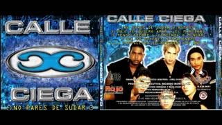 CALLE CIEGA - NO PARES DE SUDAR (1999)(FULL ALBUM)