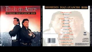 DIOMEDES DIAZ & JUANCHO ROIS - TITULO DE AMOR (1993)(FULL ALBUM)