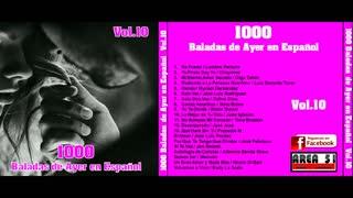 1000 BALADAS DE AYER EN ESPAÑOL VOL.10 (FULL ALBUM)