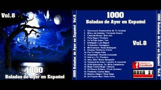 1000 BALADAS DE AYER EN ESPAÑOL VOL.8 (FULL ALBUM)