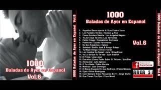 1000 BALADAS DE AYER EN ESPAÑOL VOL.6 (FULL ALBUM)