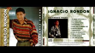 IGNACIO RONDON - SOLAMENTE FUEGO (1995)(FULL ALBUM)