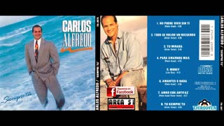 CARLOS ALFREDO - SIEMPRE TU (1991)(FULL ALBUM)