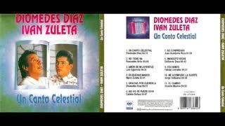 DIOMEDES DIAZ & IVAN ZULETA - UN CANTO CELESTIAL (1995)(FULL ALBUM)