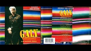 GALY GALIANO - BEBIENDO PARA OLVIDAR (1997)(FULL ALBUM)