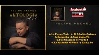 FELIPE PELAEZ - ANTOLOGIA DEL CANTAUTOR (2019)(FULL ALBUM)