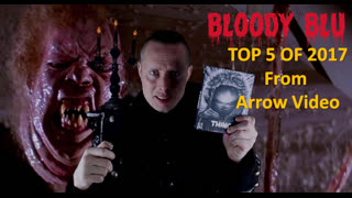 BloodyBlu.com's Top 5 Blu Ray Releases of 2017 from ARROW VIDEO